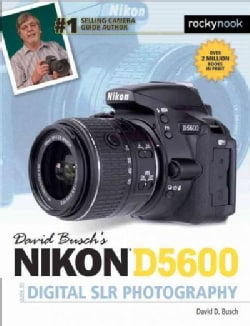 David Busch's Nikon D5600 Guide to Digital SLR Photography (Paperback)
