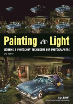 Painting With Light: Lighting & Photoshop Techniques for Photographers (Paperback)