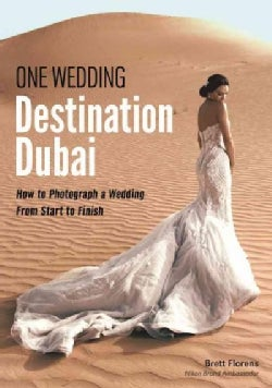 One Wedding: Destination Dubai: How to Photograph a Wedding from Start to Finish (Paperback)