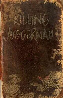 Killing Juggernaut (Paperback)