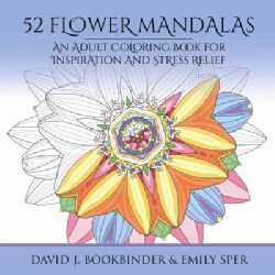 52 Flower Mandalas: An Adult Coloring Book for Inspiration and Stress Relief (Paperback)