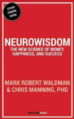 NeuroWisdom: The New Brain Science of Money, Happiness, and Success (Hardcover)