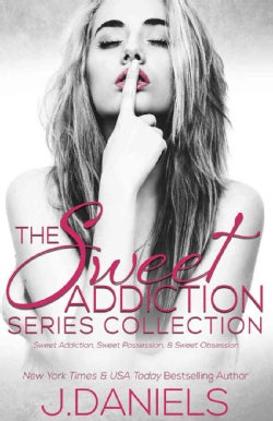 Sweet Addiction Series Collection: Sweet Addiction, Sweet Possession, Sweet Obsession (Paperback)