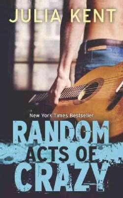 Random Acts of Crazy (Paperback)