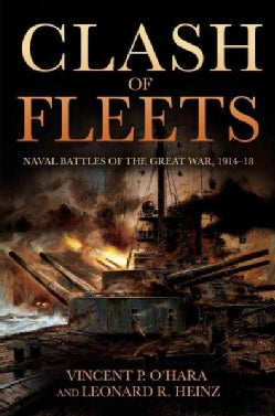 Clash of Fleets: Naval Battles of the Great War, 1914-18 (Hardcover)