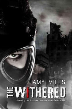 The Withered: Wither / Resurrect / Affliction (Paperback)