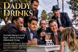 Daddy Drinks: Six Dads Trying to Get It Right--While Getting It Hilariously Wrong (Paperback)