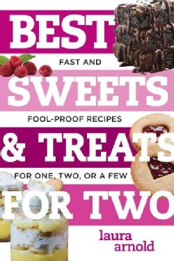 Best Sweets & Treats for Two: Fast and Foolproof Recipes for One, Two, or a Few (Paperback)