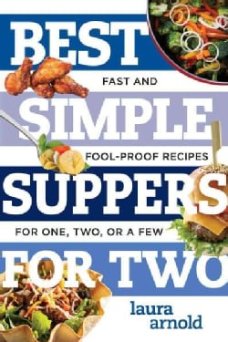 Best Simple Suppers for Two: Fast and Foolproof Recipes for One, Two, or a Few (Paperback)