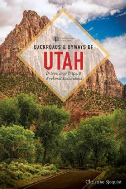 Backroads & Byways of Utah: Drives, Day Trips & Weekend Excursions (Paperback)