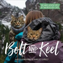 Bolt and Keel: The Wild Adventures of Two Rescued Cats (Hardcover)