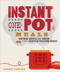 Instant One-pot Meals: Southern Recipes for the Modern 7-in-1 Electric Pressure Cooker (Paperback)