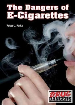 The Dangers of E-Cigarettes (Hardcover)