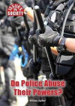 Do Police Abuse Their Powers? (Hardcover)