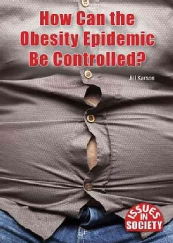 How Can the Obesity Epidemic Be Controlled? (Hardcover)