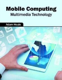 Mobile Computing: Multimedia Technology (Hardcover)