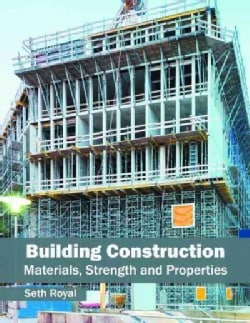 Building Construction: Materials, Strength and Properties (Hardcover)