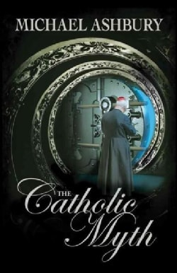 The Catholic Myth (Paperback)