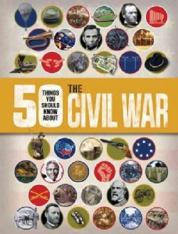 50 Things You Should Know About the Civil War (Paperback)