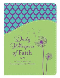 Daily Whispers of Faith: A Year's Worth of Encouragement for Women (Paperback)