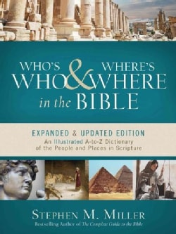 Who's Who & Where's Where in the Bible: An Illustrated A-to-Z Dictionary of the People and Places in Scripture (Paperback)