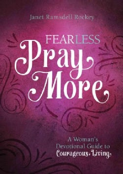 Fear Less, Pray More: A Woman's Devotional Guide to Courageous Living (Paperback)
