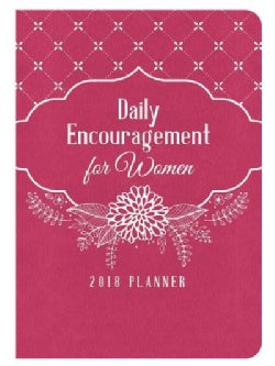 Daily Encouragement for Women 2018 Planner (Calendar)