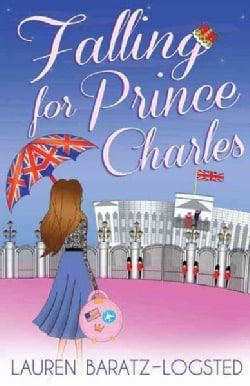 Falling for Prince Charles: A Very Different Kind of Romance (Hardcover)