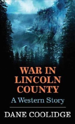 War in Lincoln County: A Western Story (Hardcover)