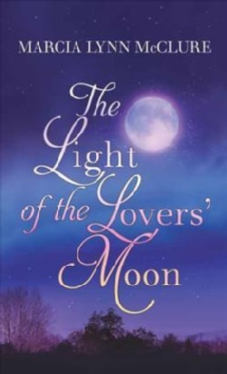 The Light of the Lovers Moon (Hardcover)