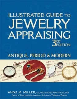 Illustrated Guide to Jewelry Appraising: Antique, Period & Modern (Paperback)