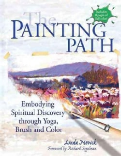 The Painting Path: Embodying Spiritual Discovery Through Yoga, Brush and Color (Hardcover)