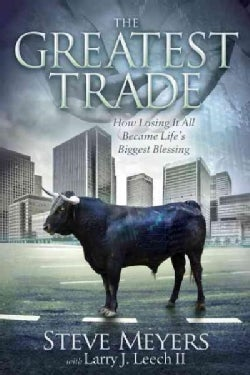 The Greatest Trade: How Losing It All Became Life's Biggest Blessing (Hardcover)