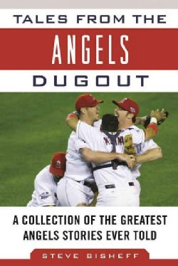 Tales from the Angels Dugout: A Collection of the Greatest Angels Stories Ever Told (Hardcover)