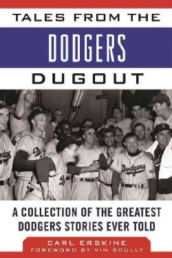 Tales from the Dodgers Dugout: A Collection of the Greatest Dodgers Stories Ever Told (Hardcover)