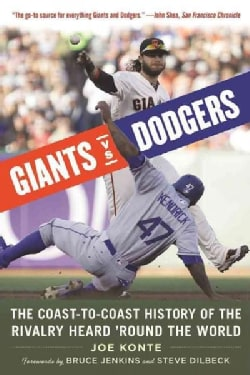 Giants VS. Dodgers: The Coast-To-Coast History of the Rivalry Heard Round the World (Paperback)