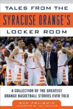 Tales from the Syracuse Orange Locker Room: A Collection of the Greatest Orange Basketball Stories Ever Told (Hardcover)