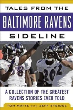 Tales from the Baltimore Ravens Sideline: A Collection of the Greatest Ravens Stories Ever Told (Hardcover)