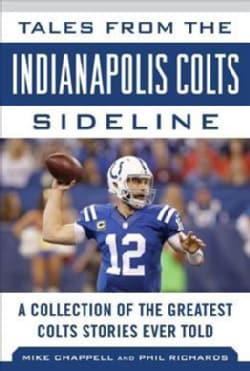 Tales from the Indianapolis Colts Sideline: A Collection of the Greatest Colts Stories Ever Told (Hardcover)