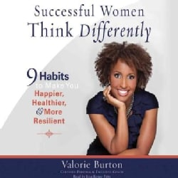 Successful Women Think Differently: 9 Habits to Make You Happier, Healthier, & More Resilient (CD-Audio)