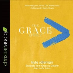The Grace Effect: What Happens When Our Brokenness Collides With God's Grace (CD-Audio)