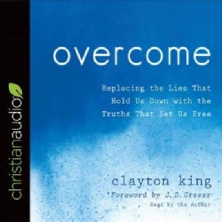 Overcome: Replacing the Lies That Hold Us Down With the Truths That Set Us Free (CD-Audio)