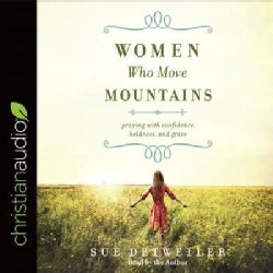 Women Who Move Mountains: Praying With Confidence, Boldness, and Grace (CD-Audio)