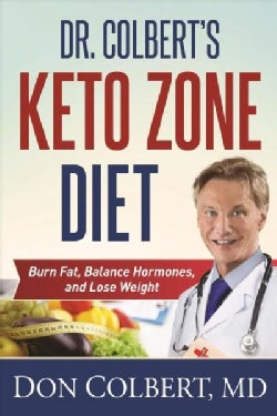 Dr. Colbert's Keto Zone Diet: Burn Fat, Balance Appetite Hormones, and Lose Weight (Hardcover)