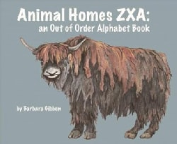 Animal Homes ZXA: An Out of Order Alphabet Book (Hardcover)