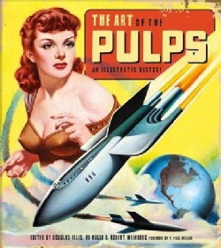 The Art of the Pulps: An Illustrated History (Hardcover)
