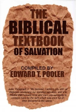 The Biblical Textbook of Salvation (Paperback)
