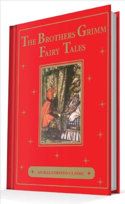 The Brothers Grimm Fairy Tales: An Illustrated Classic (Hardcover)