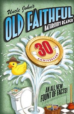 Uncle John's Old Faithful Bathroom Reader: 30th Anniversary Edition (Paperback)