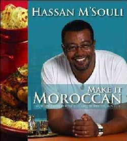 Make It Moroccan: Modern Cuisine from the Place Where the Sun Sets (Hardcover)